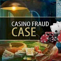 Casino Fraud Case