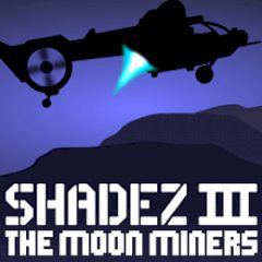 Shadez III: The Moon Miners