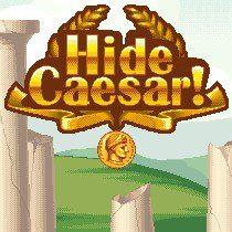 Hide Caesar!