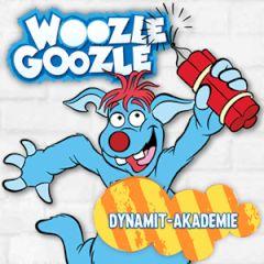 Woozle Goozle Dynamit Akademie