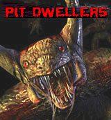 Pit Dwellers