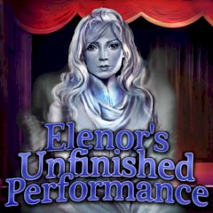 Elenor's Unfinished Performance