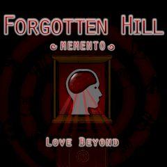 Forgotten Hill Memento Love Beyond