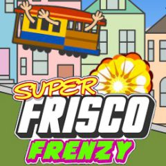 Super Frisco Frenzy