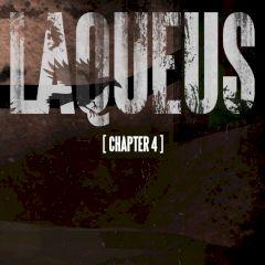 Laqueus Chapter IV