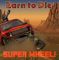 Earn to Die Super Wheel!