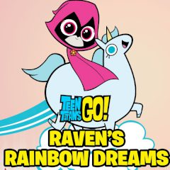 Teen Titans Go! Raven's Rainbow Dreams