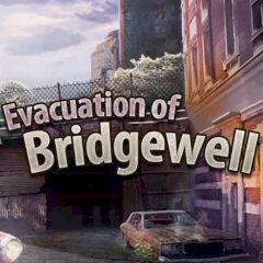 Evacuation of Bridgewell