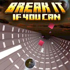Break it: If u can