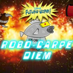 Robo-Carpe Diem