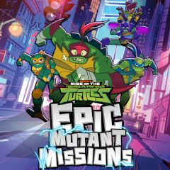 Teenage Mutant Ninja Turtles Epic Mutant Missions