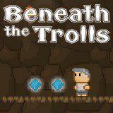 Beneath the Trolls
