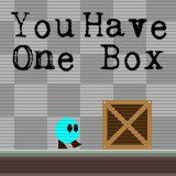 You Have one Box