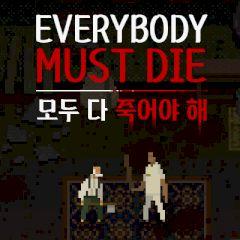 Everybody Must Die