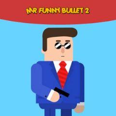 Mr Funny Bullet 2