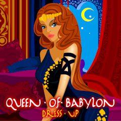 Queen of Babylon. Dress up