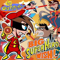 Fairly OddParents! Big Super Hero Wish