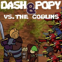 Dash & Popy vs the Goblins