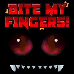 Bite my Fingers!