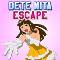 Dete Mita Escape