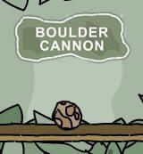 Boulder Cannon