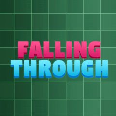 Falling Through