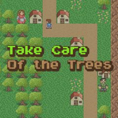 Take Care of the Trees
