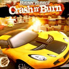 Burnin' Rubber Crach'n'Burn