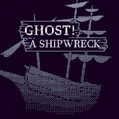 Ghost! A Shipwreck