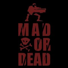 Mad or Dead