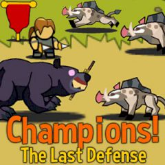 Champions! The Last Defense