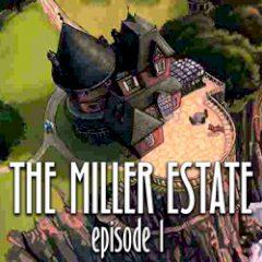 The Miller Estate Episode 1